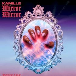 Kamille - Mirror Mirror