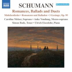 Romances, Ballads and Duets by Schumann ;   Caroline Melzer ,   Anke Vondung ,   Simon Bode ,   Ulrich Eisenlohr